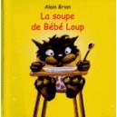 SOUPE DE BEBE LOUP (LA)
