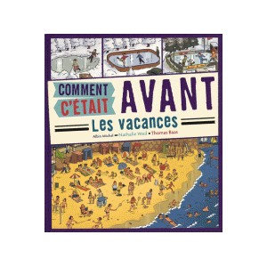COMMENT C'ETAIT AVANT : LES VACANCES