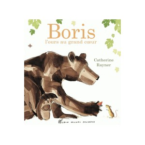 BORIS , L'OURS AU GRAND COEUR