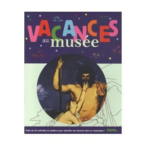 VACANCES AU MUSEE