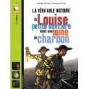 VERITABLE HISTOIRE DE LOUISE OUVRIERE DANS LA MINE DE CHARBO