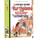 BARTHOLOME LE PETIT BATISSEUR DE CATHEDRALES