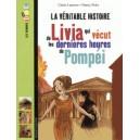 LIVIA QUI VECUT LES DERNIERES HEURES DE POMPEI