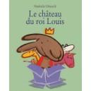 LE CHATEAU DU ROI LOUIS