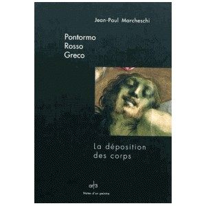 PONTORMO ROSSO GRECO - LA DEPOSITION DES CORPS