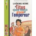 LA VERITABLE HISTOIRE DE TITUS, LE JEUNE ROMAIN GRACIE PAR L'EMPEREUR