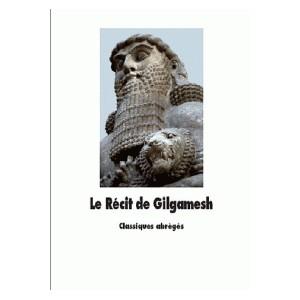 LE RECIT DE GILGAMESH