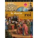 LOUIS XIV, LE DESTIN D'UN ROI