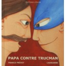 PAPA CONTRE TRUCMAN