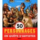 50 PERSONNAGES EN QUETE D'ARTISTES.