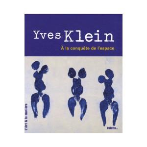 YVES KLEIN , A LA CONQUETE DE L'ESPACE