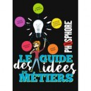 LE GUIDE DES IDEES DE METIERS - PHOSPHORE EDITION 2018-2019