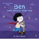 BEN, SUPER-HEROS AU GRAND COEUR