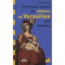 COMMENT PARLER DU CHATEAU DE VERSAILLES AUX ENFANTS