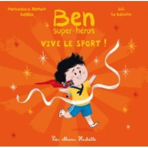 BEN, SUPER-HEROS - VIVE LE SPORT !