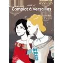 COMPLOT A VERSAILLES - TOME 1 - COMPLOT A VERSAILLES