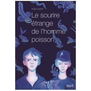 LE SOURIRE ETRANGE DE L'HOMME POISSON
